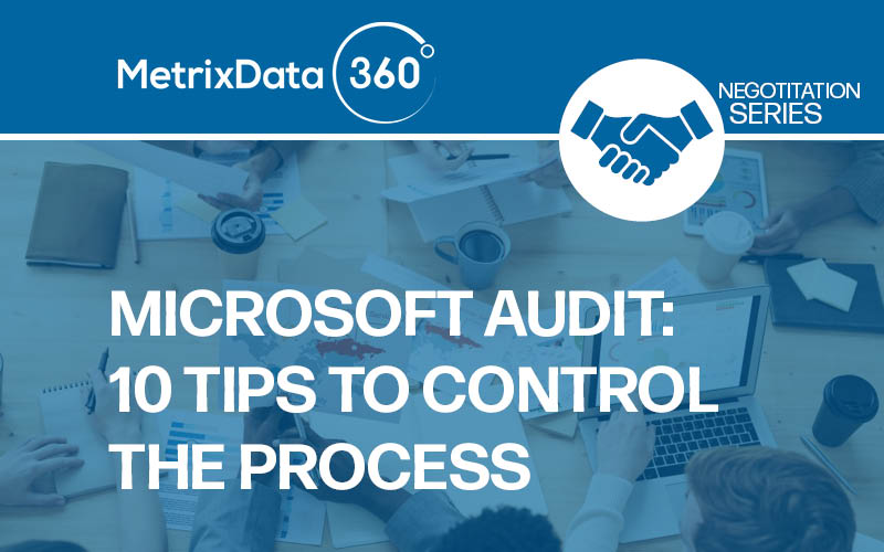 Microsoft Audit: 10 Powerful Tips to Help You Take Back Control