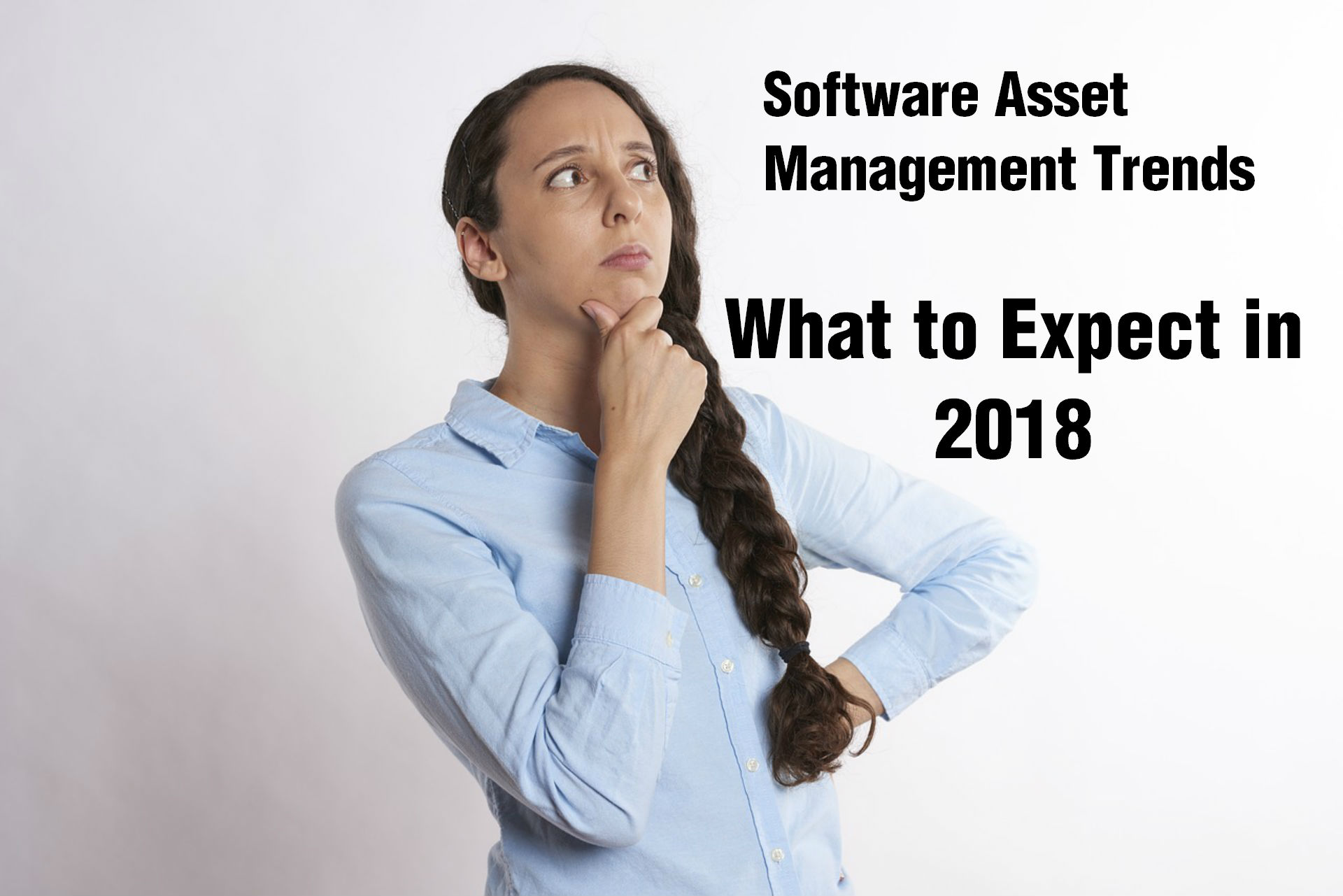 Software Licensing and Software Asset Management Trends – What to watch for in 2018