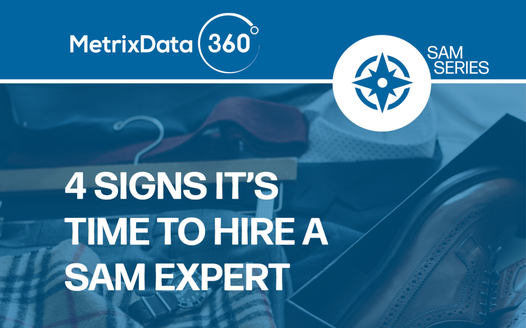 4 Signs It's Time to Hire a Software Asset Management Expert