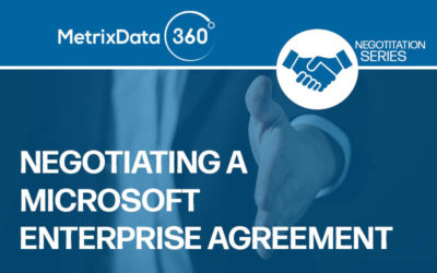 Negotiating a Microsoft Enterprise Agreement: What to Expect