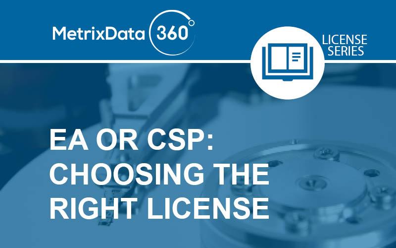 EA vs CSP: Microsoft Enterprise Agreement vs Cloud Solution Provider