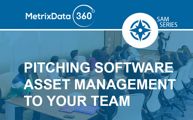 Promoting Software Asset Management to Your Team