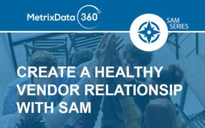 Creating a Healthier Vendor Relationship with SAM