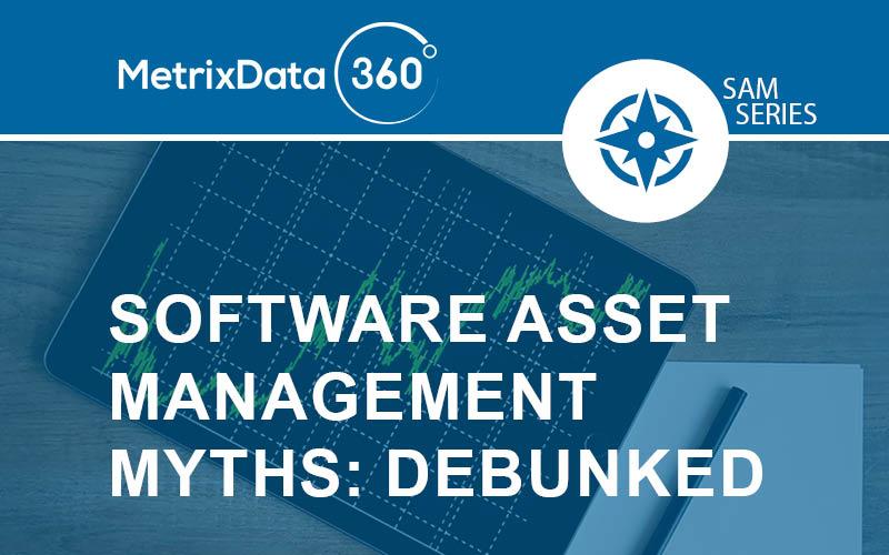 Debunking Software Asset Management Myths