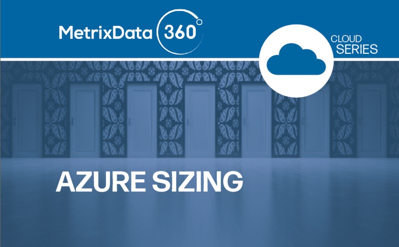 Properly Sizing Azure for Your Organization