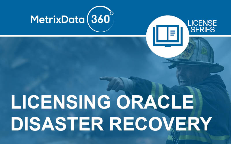 Licensing a Disaster Recovery Environment in Oracle