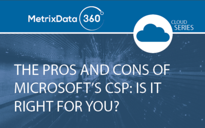 The Pros and Cons of Microsoft's CSP: Is it Right for You?