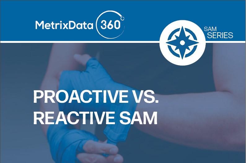 Reactive vs. Proactive SAM