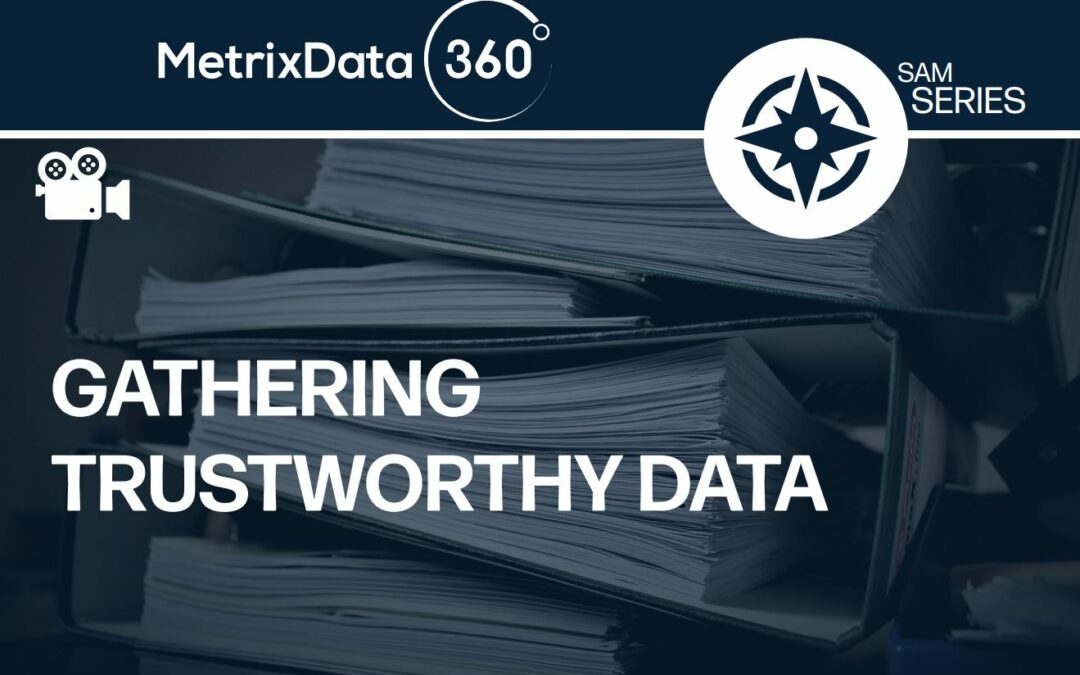 How to Gather Trustworthy Data in Your Organization