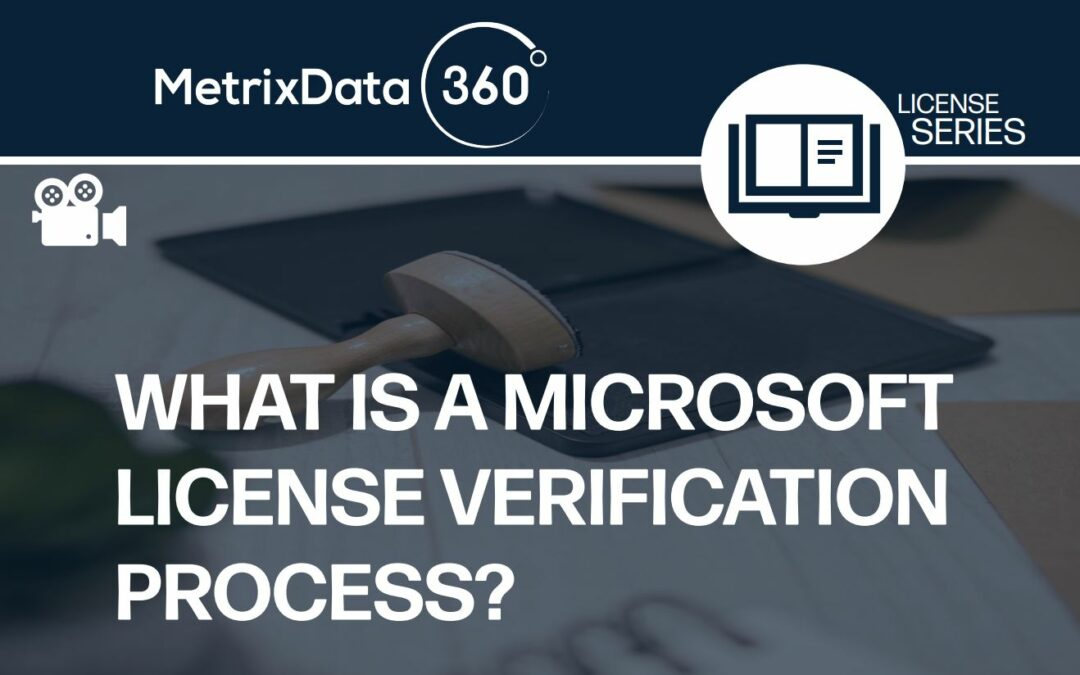 What is a Microsoft License Verification Process?