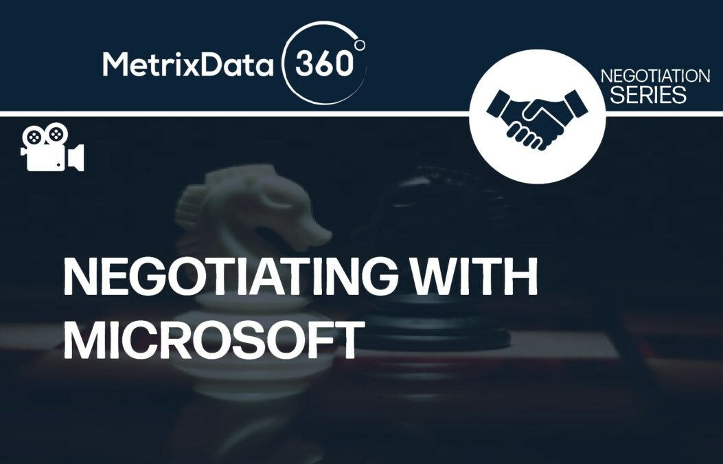 How to Strategically Negotiate with Microsoft