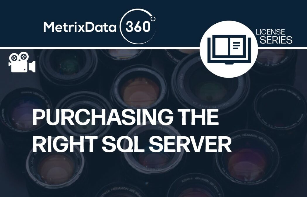 How to Purchase the Right SQL Server for You