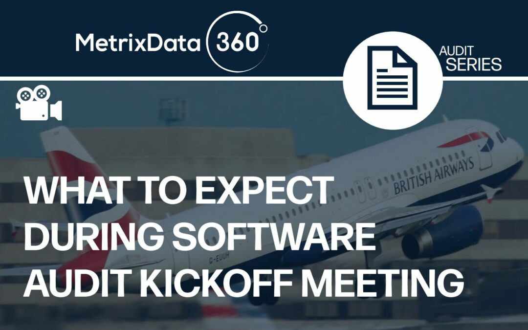 What to Expect During a Software Audit Kickoff Meeting